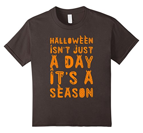 Kids Halloween Isn't Just a Day It's a Season Halloween Costume 4 (Halloween Costumes Four Seasons)