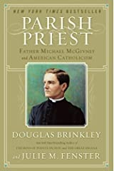 Parish Priest: Father Michael McGivney and American Catholicism Kindle Edition