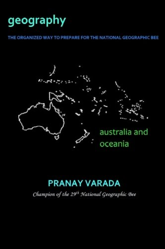 Geography: Australia and Oceania: The Organized Way to Prepare for the National Geographic Bee (Volume 1)