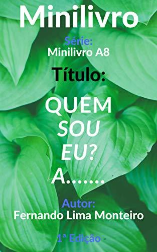 Série: Minilivro A8 Título: Quem sou eu? A.......