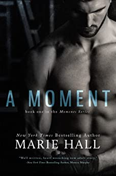 A Moment (Moments Series Book 1) by [Hall, Marie]