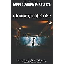 Terror Sobre la Balanza: Solo muerto, te dejaran vivir (Balanza y Espada) (Spanish Edition)