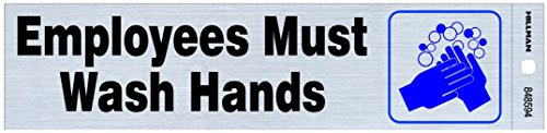 Hillman 848594 Employees Must Wash Hands Self Adhesive Sign, Nickel, Black and Blue Mylar, 2x8 Inches 1-Sign