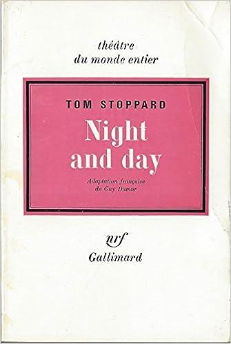 Night And Day De Tom Stoppard Adaptation Franaise De Guy Dumur