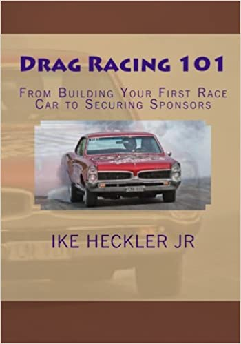 Drag Racing 101 From Building Your First Race Car To Securing