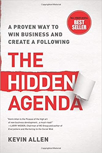 Hidden Agenda: A Proven Way to Win Business & Create a ...