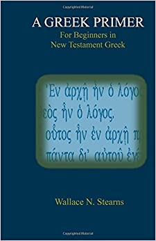 Book A Greek Primer For Beginners in New Testament Greek (Greek Edition)