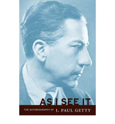 Download [ As I See It: The Autobiography of J. Paul Getty[ AS I SEE IT: THE AUTOBIOGRAPHY OF J. PAUL GETTY ] By Getty, J. Paul ( Author )Jun-01-2003 Paperback PDF
