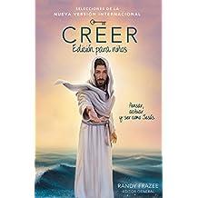 Creer -  Edición para niños: Pensar, actuar y ser como Jesús