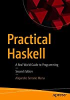 Practical Haskell: A Real World Guide to Programming, 2nd Edition Front Cover