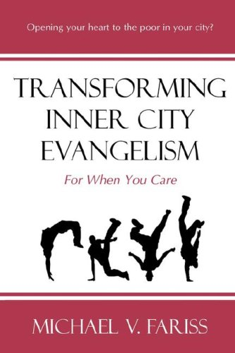Read Online Transforming Inner City Evangelism: For When You Care pdf epub