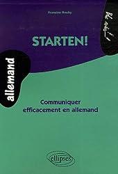 Starten ! : Communiquer Efficacement en Allemand