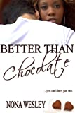 Better Than Chocolate (Interracial Romance)