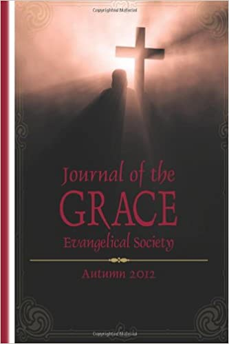 Book Journal of the Grace Evangelical Society: Autumn 2012