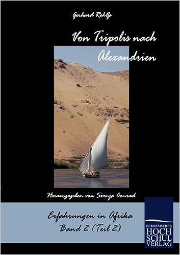 Von Tripolis Nach Alexandrien (Complete) (German Edition)
