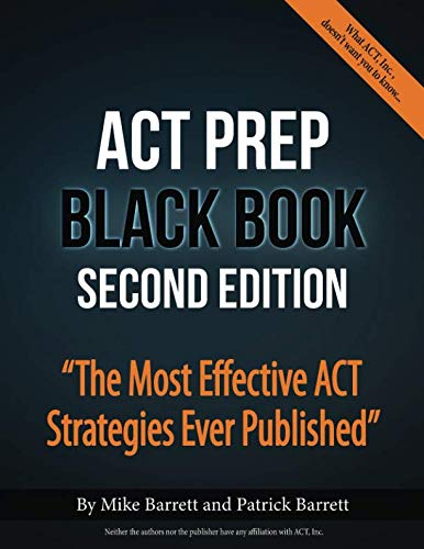 ACT Prep Black Book: The Most Effective ACT Strategies Ever Published (The Real Act Prep Guide 2nd Edition)