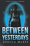 Book Cover for Between Yesterdays (Shadows of Tomorrow) (Volume 2)