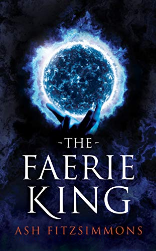 The Faerie King: Stranger Magics, Book Two