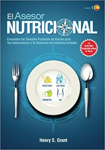 EL ASESOR NUTRICIONAL ES : ncuentra los Tamaños Perfectos de Ración para Tu Intolerancia a la Fructosa, la Lactosa y/o el Sorbitol o para Tu Síndrome del ...