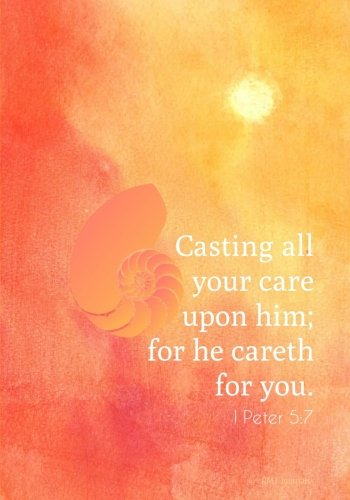 Casting All Your Care Upon Him - 1 Peter 5