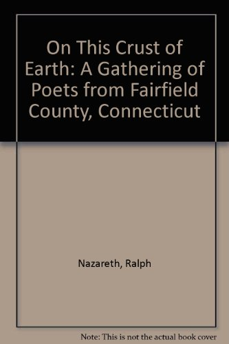 On This Crust of Earth: A Gathering of Poets from Fairfield County, Connecticut