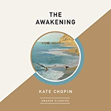 The Awakening (AmazonClassics Edition) Audiobook by Kate Chopin Narrated by Mary Robinette Kowal