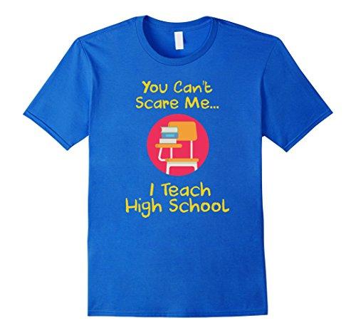 Mens You Can't Scare Me I Teach High School Desk T-shirt XL Royal Blue