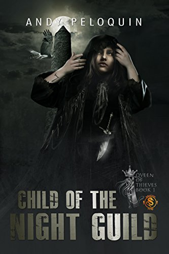 Child of the Night Guild (Queen of Thieves Book 1) by [Peloquin, Andy]