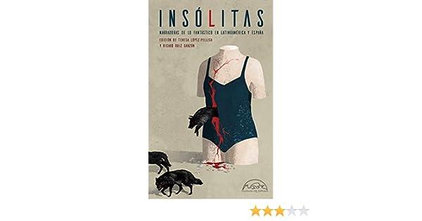 Insólitas: Narradoras de lo fantástico en Latinoamérica y España (Voces / Literatura nº 274)