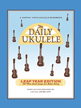 The Daily Ukulele   Leap Year Edition: 366 More Songs For Better Living  (Jumpin