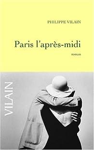 Paris l'après-midi par Philippe Vilain