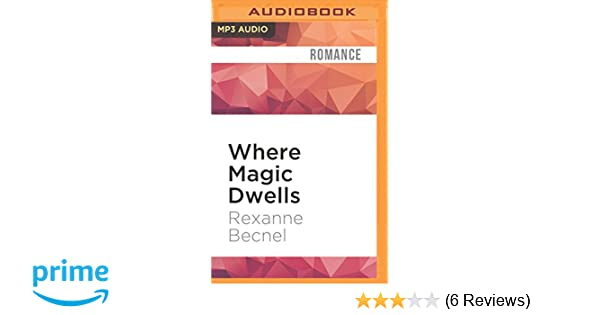 Where Magic Dwells Rexanne Becnel Claire Morgan 0889290889720