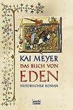 Das Buch von Eden. Von Meyer, Kai