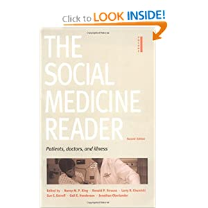 The Social Medicine Reader, Second Edition, Vol. One: Patients, Doctors, and Illness Nancy M. P. King, Ronald P. Strauss, Larry R. Churchill and Sue E. Estroff