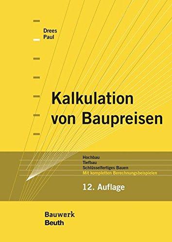 kalkulation-von-baupreisen-hochbau-tiefbau-schlsselfertiges-bauen-mit-kompletten-berechnungsbeispielen-bauwerk