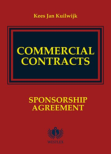 Commercial Contracts: Sponsorship Agreement (Commercial Contracts Series Book 6) (Templates Contract Agreement)