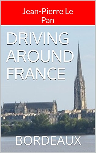 - DRIVING AROUND FRANCE: BORDEAUX