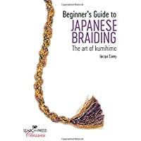 Beginner's Guide to Japanese Braiding: The Art of Kumihimo