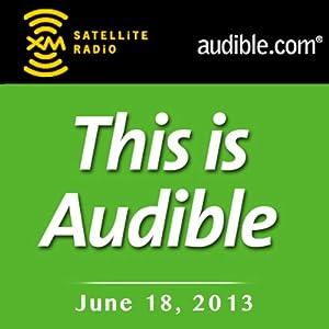 This Is Audible, June 18, 2013 Radio/TV Program