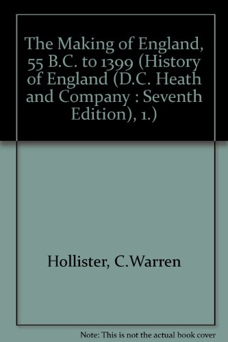 The Making of England: 55 B.C. to 1399 (History of England, 1)