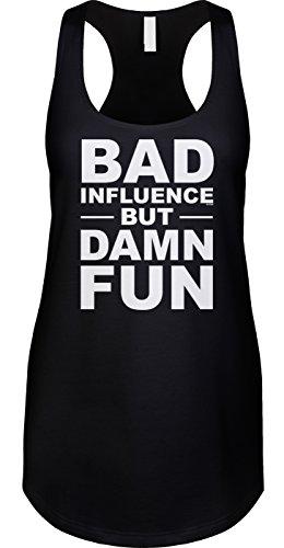 Blittzen Womens Tank Bad Influence But Damn Fun, M, -