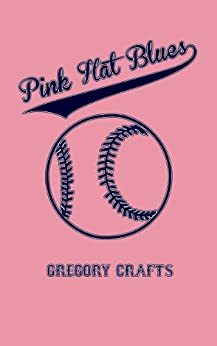 Pink Hat Blues by [Crafts, Gregory]