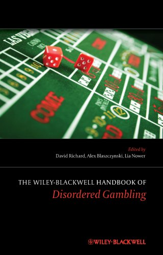 The Wiley-Blackwell Handbook of Disordered Gambling