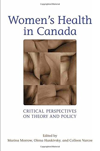 Women's Health in Canada: Critical Perspectives on Theory and Policy