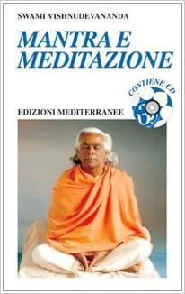 Mantra e meditazione. Con CD Audio Yoga, zen, meditazione ...