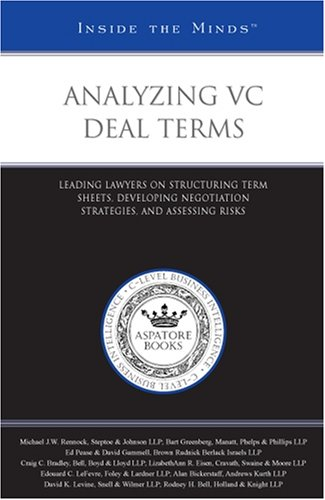 Pdf Law Analyzing VC Deal Terms: Leading Lawyers on Structuring Term Sheets, Developing Negotiation Strategies, and Assessing Risks (Inside the Minds)