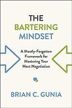 The Bartering Mindset: A Mostly-Forgotten Framework for Mastering Your Next Negotiation