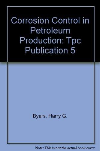 Corrosion Control in Petroleum Production: Tpc Publication 5