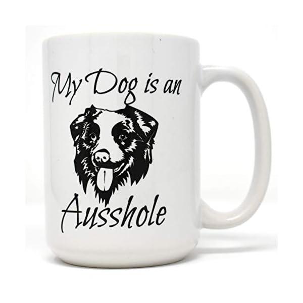 My Dog is an Ausshole Australian Shepherd Dishwasher Safe Coffee Mug (15 oz) 2