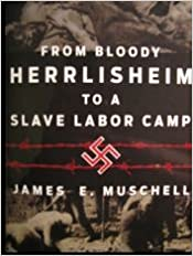 From Bloody Herrlisheim to a Slave Labor Camp